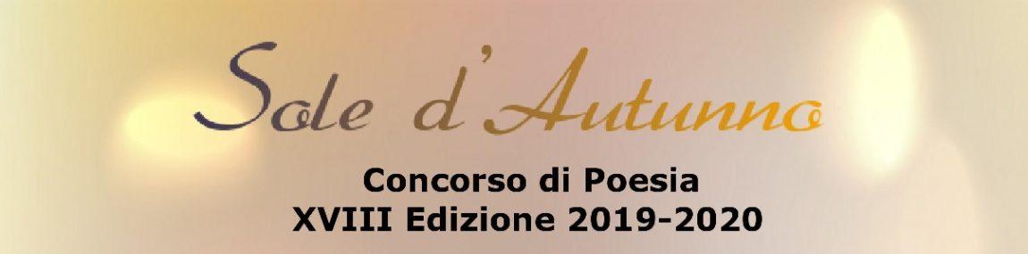 """CONCORSO DI POESIA """"SOLE D'AUTUNNO"""" – XVIII Edizione 2019/2020"""