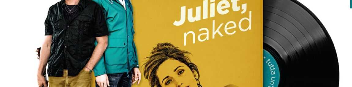 APPROFONDIMENTI: JULIET NAKED, TUTTA UN'ALTRA MUSICA