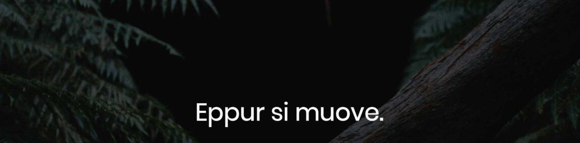 """EPPUR SI MUOVE"""